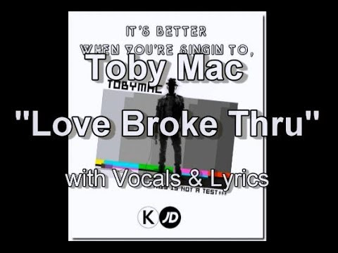 To Mac Love Broke Thru with Vocals & Lyrics