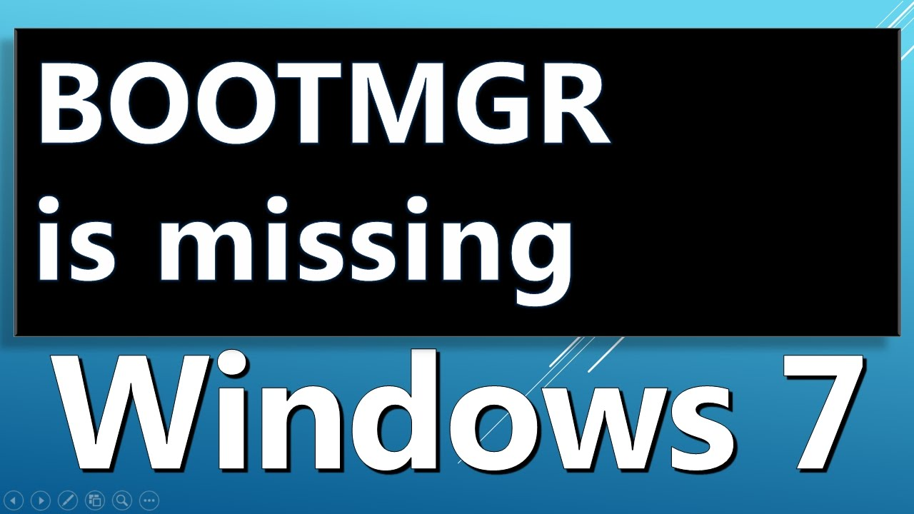 bootmgr is missing windows 7 error .How to fix