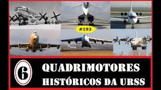 6 quadrimotores soviéticos que fizeram história !!!   VÍDEO # 193