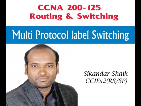 Multi Protocol label Switching - Video By Sikandar Shaik    Dual CCIE (RS/SP) # 35012