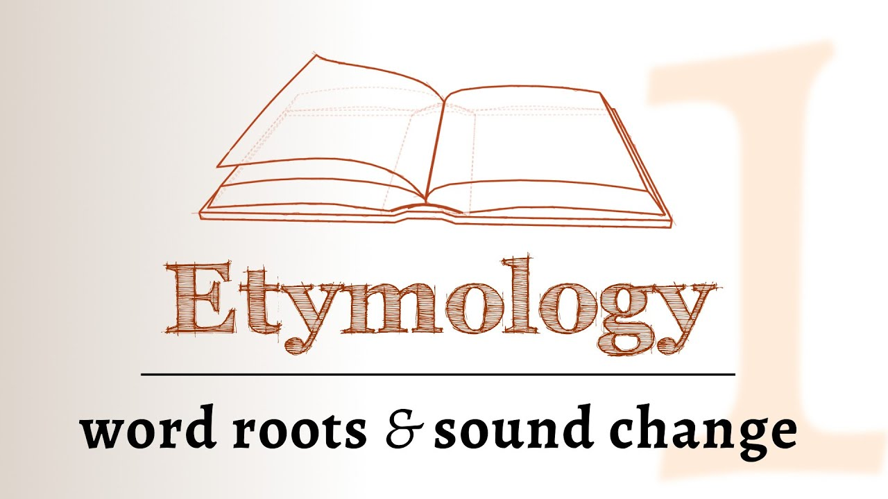 Etymology - sound change, roots & derivation (Etymology 1 of 2 ...