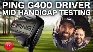 PING G400 DRIVER - MID HANDICAP TESTING
