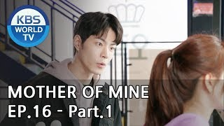 Mother of Mine   세상에서 제일 예쁜 내 딸 EP.16 - Part.1 [ENG, CHN, IND]