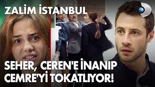 Seher, Ceren'e inanıp Cemre'yi tokatlıyor! Zalim İstanbul 9. Bölüm Sezon Finali