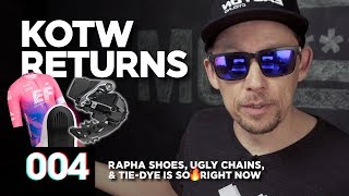 Ugly Chains, New Rapha Shoes, & Tie-Dye Is So 🔥Right Now :: KOTW - 004
