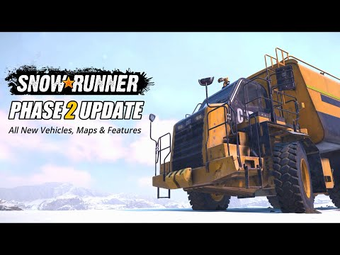 Snowrunner What's new in Phase 2 update   New Vehicles, Maps, features, etc