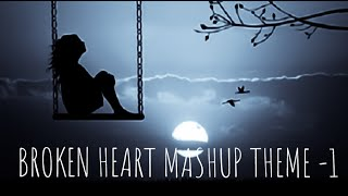 Broken Heart Mashup Theme 2020 l Theme 1 l Yash Visual
