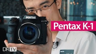 Pentax K-1 Hands-on First Impression