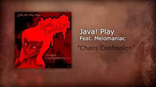 Java! Play - Chaos Confession (Feat. Melomaniac)
