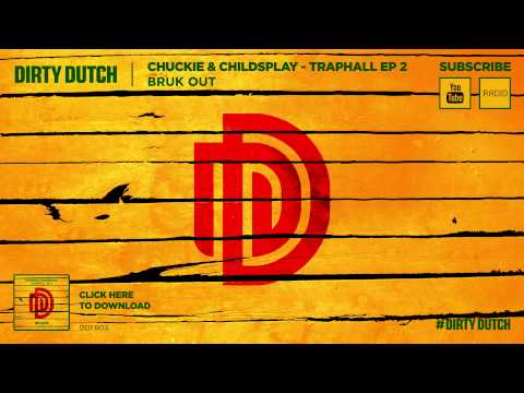 Chuckie & Childsplay - Bruk Out - Traphall EP2