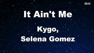 It Ain't Me - Kygo, Selena Gomez Karaoke 【With Guide Melody】 Instrumental
