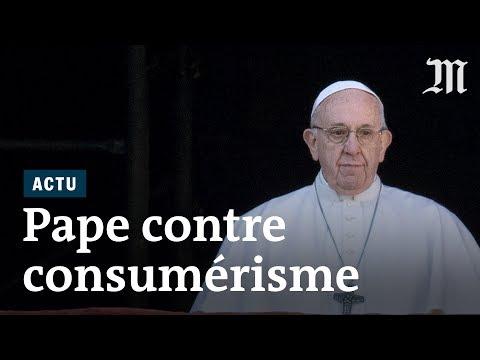 L'homélie du pape François contre le consumérisme