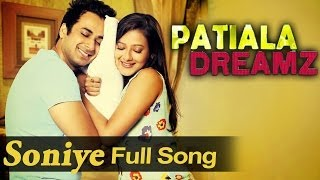 Soniye - Full Video Song - Patiala Dreamz - Lucky Laksh
