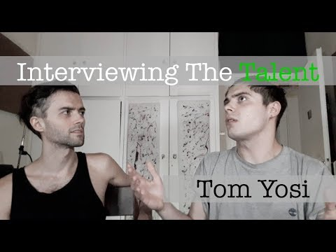 Interviewing The Talent - Tom Yosi Ep.2