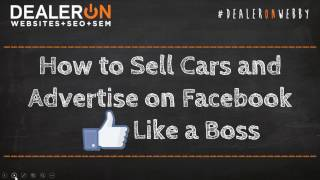 How to Sell Cars and Advertise on Facebook Like a Boss