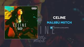 Maliibu Miitch - Celine (AUDIO)