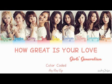 GIRLS' GENERATION (소녀시대) SNSD – HOW GREAT IS YOUR LOVE (봄날) Lyrics Color Coded [Eng/Han/Rom]