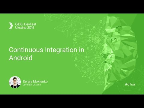 Continuous Integration in Android - Sergiy Mokienko