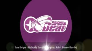 Ilan Kriger - Nobody Else (Soney pres. Joint Stereo Remix)