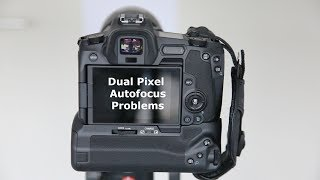 Canon EOS R Dual Pixel Autofocus problems