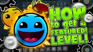 How to get YOUR level FEATURED in Geometry dash!