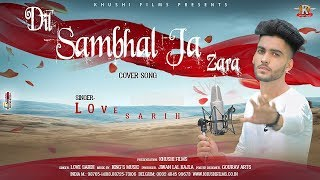 Dil Sambhal Ja Zara (Cover Song) | Official Video | Love Sarih | Kings Music | Khushi Films
