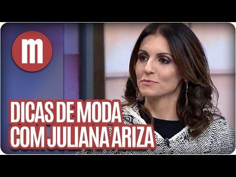 Mulheres - Dicas de Moda com Juliana Ariza (18/05/16)