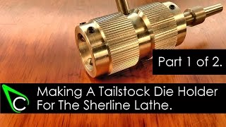 Home Machine Shop Tool Making - Machining A Tailstock Die Holder For The Sherline Lathe - Part 1