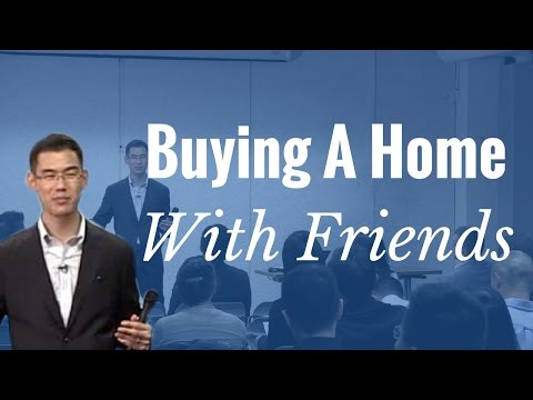 Buying A Home With Friends - What To Watch Out For - Vancouver Real Estate - Gary Wong