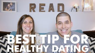 Best Tip For Healthy Dating | Jefferson & Alyssa Bethke