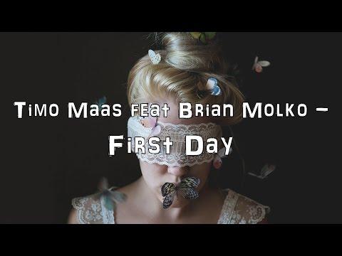 TIMO MAAS FEAT BRIAN MOLKO FIRST DAY СКАЧАТЬ БЕСПЛАТНО