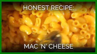 Honest Recipe: Mac 'n' Cheese