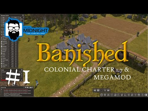 Banished - Colonial Charter 1.7 & MegaMod - Part 1 - Starting Out - Let's Play / Gameplay