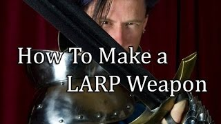 How to Make a LARP Weapon (PART 3)