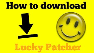 How to get (Lucky Patcher)  Only on Android