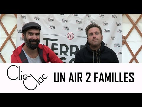 Un air deux familles - interview Clic-Clac