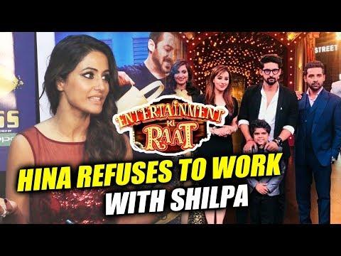 Hina Khan REFUSES To Work With Shilpa Shinde In Entertainment Ki Raat?