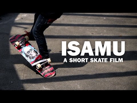 ISAMU: a Short Skate Film