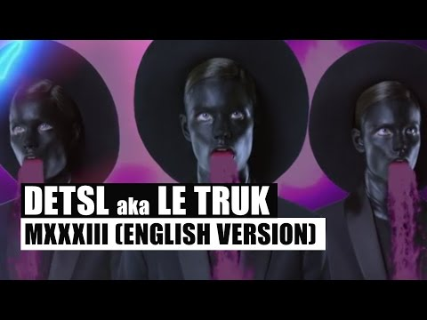 Detsl Aka Le Truk Feat. Imal - MXXXIII (10:33) (English Version)
