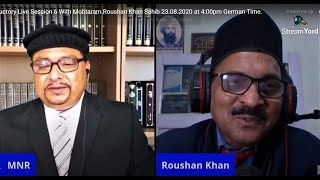 Introductory Live Session 6 With Mohtaram Roushan Khan Sahib 23.08.2020 at 4:00pm German Time.