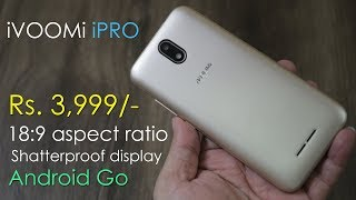 iVOOMi iPRO unboxing, Android Go Edition, 18:9 shatterproof display, quad core and price Rs. 3,999