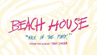 Walk in the Park - Beach House (OFFICIAL AUDIO)