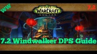 [Patch 7.2] Windwalker Monk DPS Guide!
