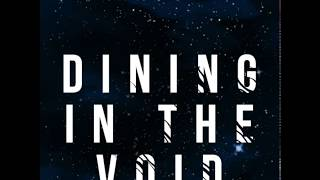 Dining in the Void: Episode 5 - When Someone Falls