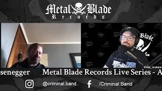 Metal Blade Live Series w/ Anton Reisenegger of Criminal