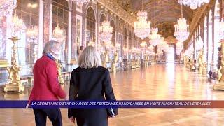 Yvelines | La secrétaire d'État aux personnes handicapées en visite au château de Versailles