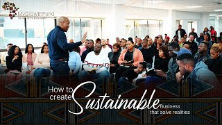 How to create sustainable businesses that solve current realities