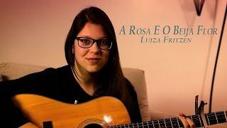 Matheus & Kauan - A rosa e o beija flor (Cover Luiza Fritzen)