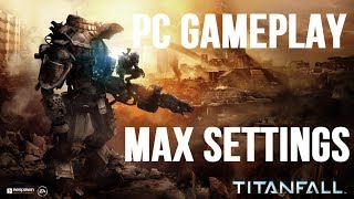 Titanfall PC Gameplay - ULTRA Settings 1080p - Attrition Game Mode