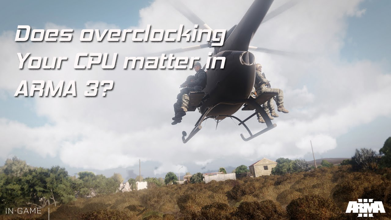 Does overclocking your CPU improve fps in ARMA 3? - YouTube